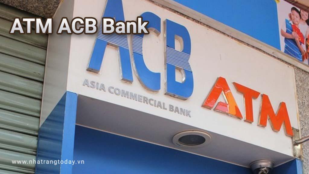 Hệ Thống ATM Ngân hàng TM- CP Á CHÂU ACB Nha Trang