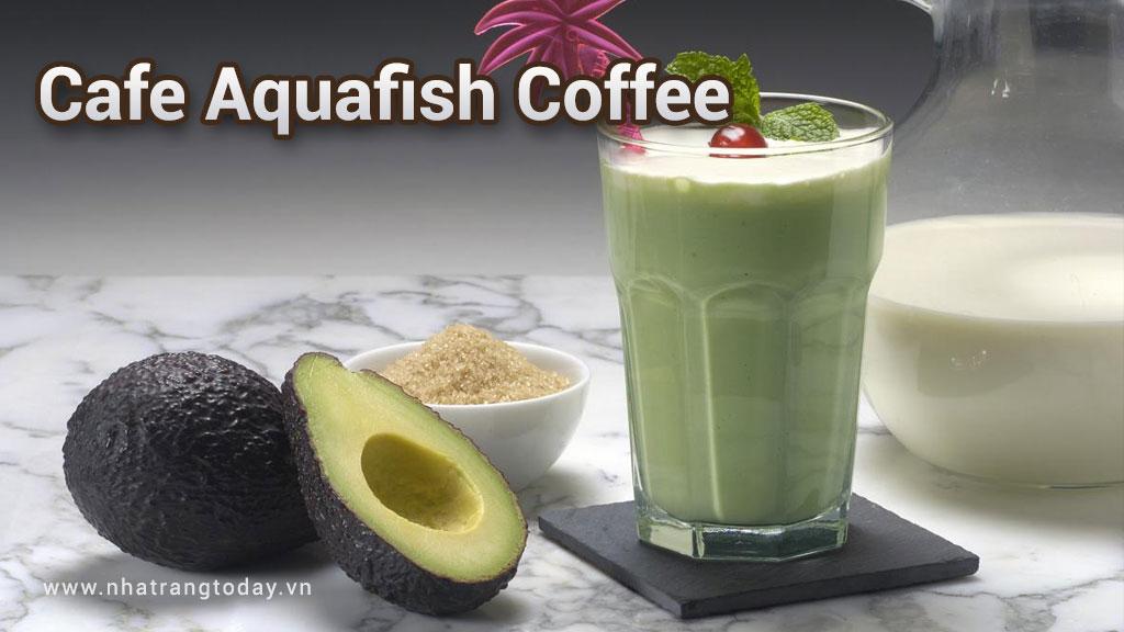 Aquafish coffee Nha Trang - Cafe thủy sinh tại Nha Trang