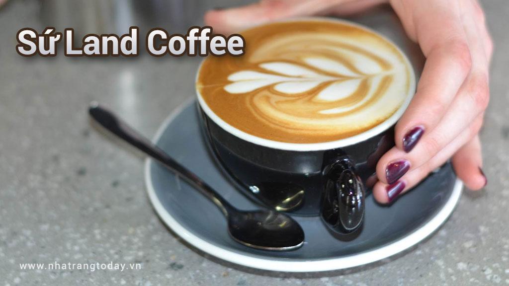 Sứ Land Coffee Nha Trang