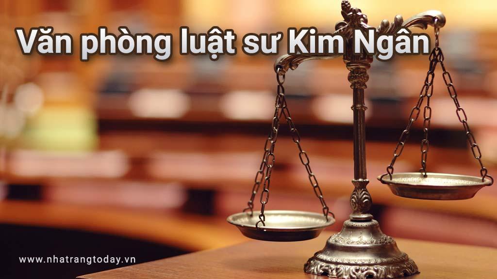 Văn Phòng Luật Sư Kim Ngân Nha Trang